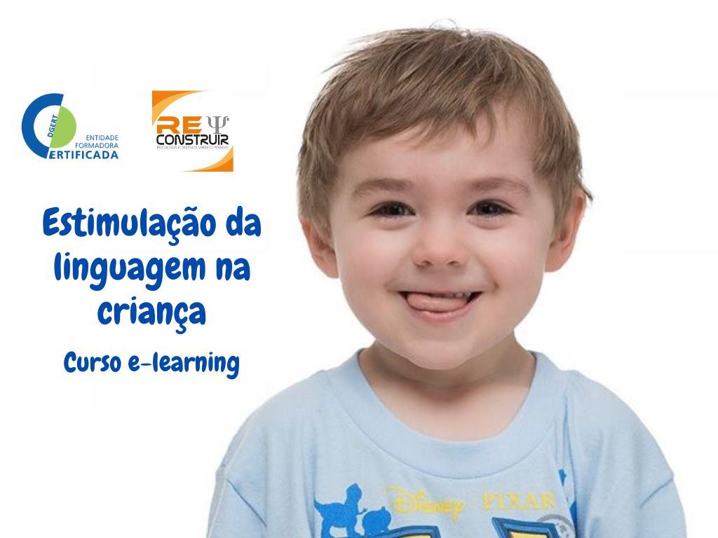 ReConstruir - Psicologia & Desenvolvimento Pessoal - Estratégias de Estimulação da Linguagem na Criança