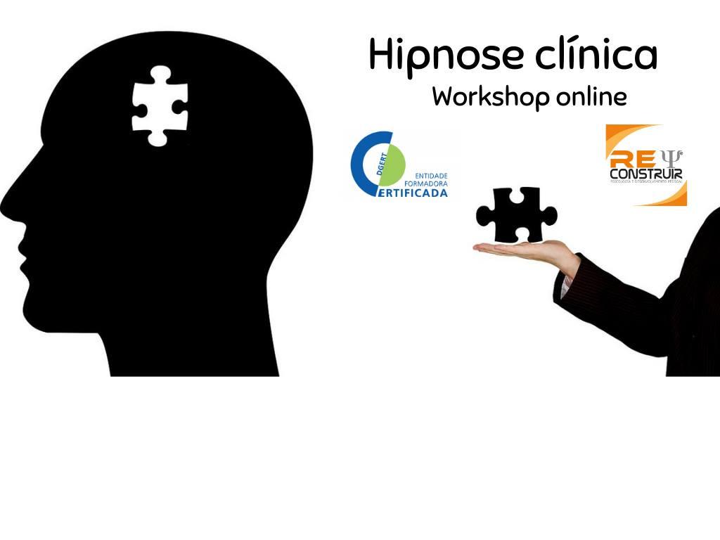 ReConstruir - Psicologia & Desenvolvimento Pessoal - Hipnose Clínica – Princípios Básicos
