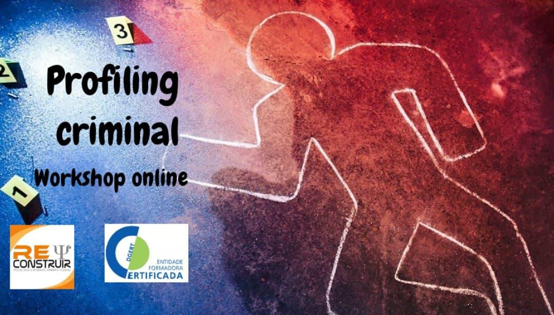ReConstruir - Psicologia & Desenvolvimento Pessoal - Profiling Criminal: Princípios Básicos