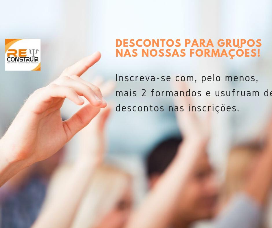ReConstruir - Psicologia & Desenvolvimento Pessoal - Desconto para Inscrições de Grupo